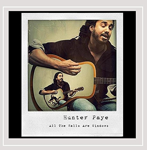 Hunter Paye All The Walls Are Windows