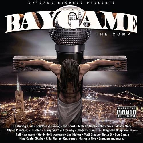 Baygame Records Presents Bay Game Compilation Explicit Version