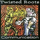 Twisted Roots Communication
