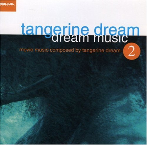 Tangerine Dream Dream Music Ii The Movie Music
