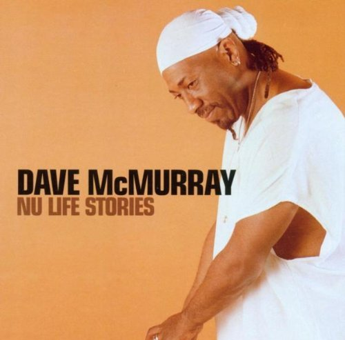 Dave Mcmurray Nu Life Stories