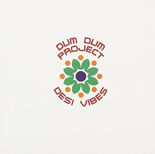 Dum Dum Project Desi Vibes Remastered Incl. Bonus Track