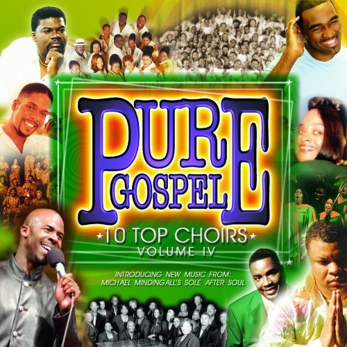 Pure Gospel 10 Top Choirs Vol. 4 10 Top Choirs