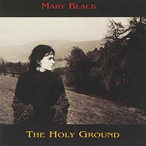 Mary Black Holy Ground