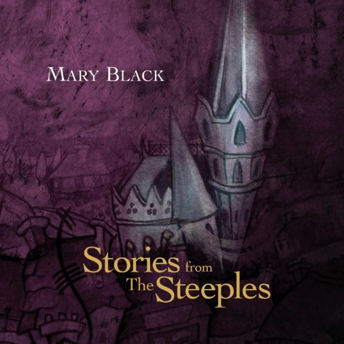 Mary Black Stories From The Steeples