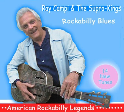 Campi Ray & The Supro Kings Rockabilly Blues