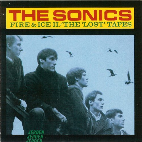 Sonics Fire & Ice Ii Lost Tapes