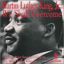 Martin Luther Jr. King We Shall Overcome