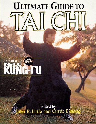 John R. Little Ultimate Guide To Tai Chi Ultimate Guide To Tai Ch The Best Of Inside Kung Fu The Best Of Inside Kun