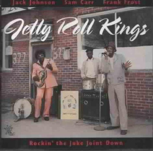 Jelly Roll Kings Rockin The Juke Joint Down
