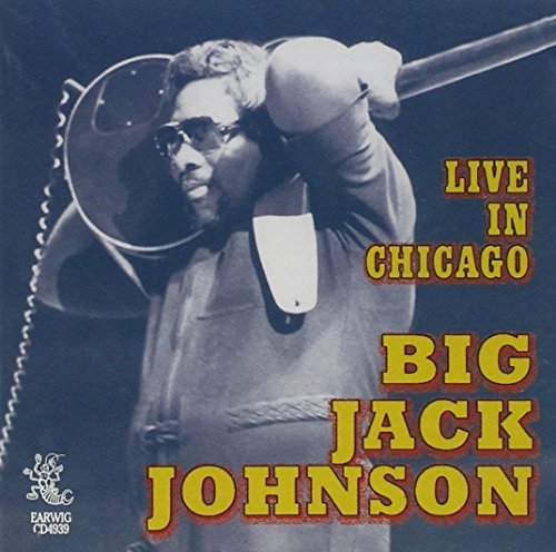 Big Jack Johnson Live In Chicago