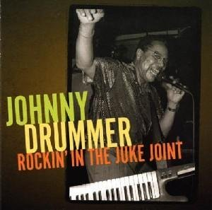 Johnny Drummer Rockin' In The Juke Joint