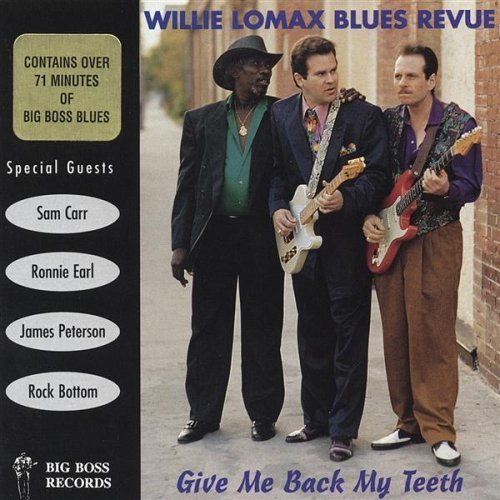 Lomax Willie Blues Revue Give Me Back My Teeth