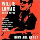 Lomax Willie Blues Revue Ribs Are Ready