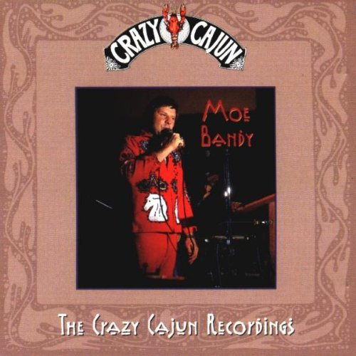 Moe Bandy Crazy Cajun Recordings Import Gbr Crazy Cajun Recordings