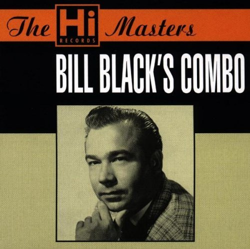 Bill Black's Combo Hi Masters