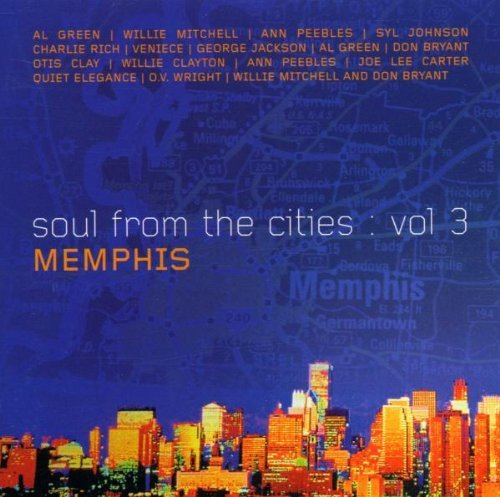 Soul From The Cities Memphis Vol. 3 Soul From The Cities Me Green Mitchell Peebles Clayton