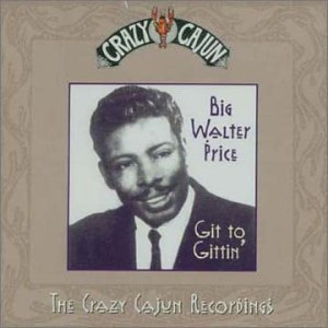 Big Walter Price Git To Gittin' Import Gbr