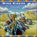 Wind Riders Wind Riders Gomez Mesa Music Consort King Native Flute Ensemble