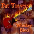 Pat Travers Whiskey Blues
