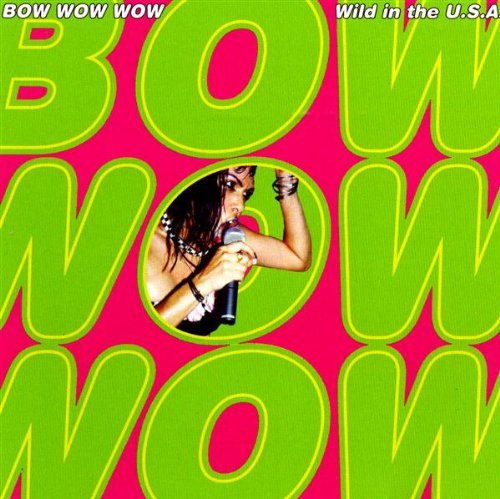 Bow Wow Wow Wild In The U.S.A. Import Eu