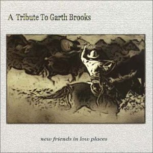 New Friends In Low Places New Friends In Low Places Jardine Pedersen Mcauley Amato T T Garth Brooks