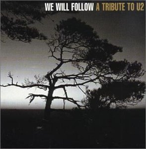 We Will Follow Tribute To U We Will Follow Tribute To U2 Heaven 17 Mission U.K. Tiffany T T U2