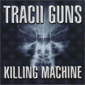 Guns Tracii Killing Machine