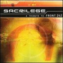 Sacrilege Tribute To Front Sacrilege Tribute To Front 242 T T Front 242