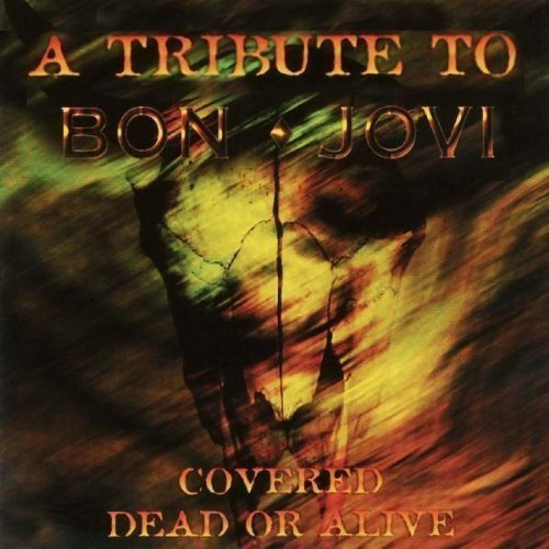 Covered Dead Or Alive Covered Dead Or Alive Mitchell Rachelle Hanson T T Bon Jovi