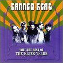 Canned Heat Very Best Of The Blues Years