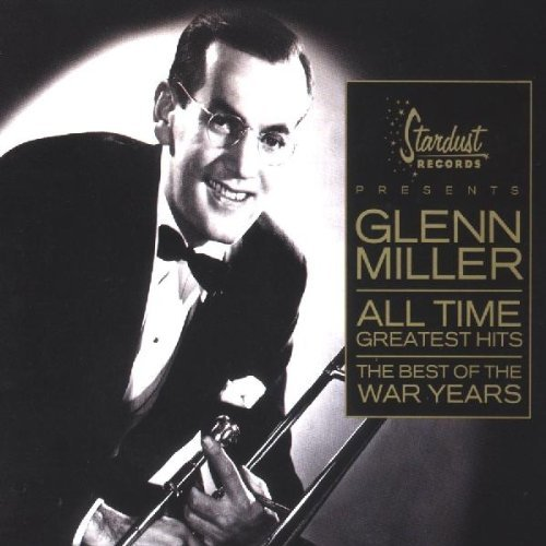 Glenn Miller All Time Greatest Hits Best Of