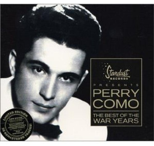 Perry Como Best Of The War Years Remastered Incl. Bonus Tracks