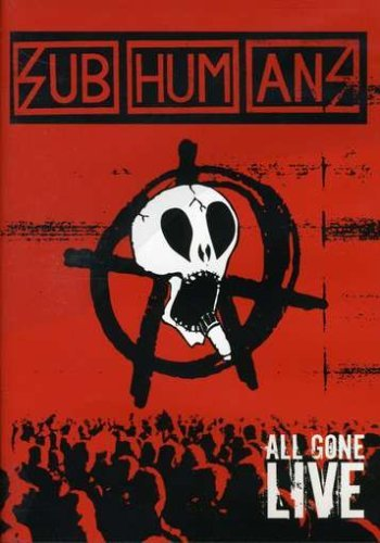 Subhumans All Gone Live