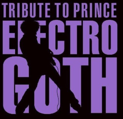 Tribute To Prince Electro Goth Tribute To Prince T T Prince