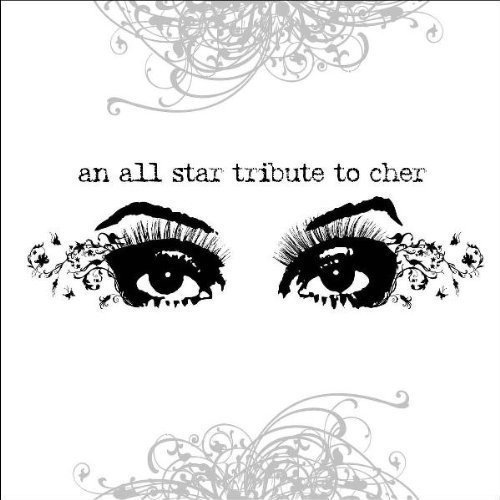 All Star Tribute To Cher All Star Tribute To Cher T T Cher