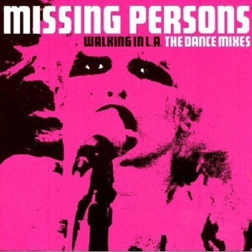 Missing Persons Walking In L.A. Dance Mixes