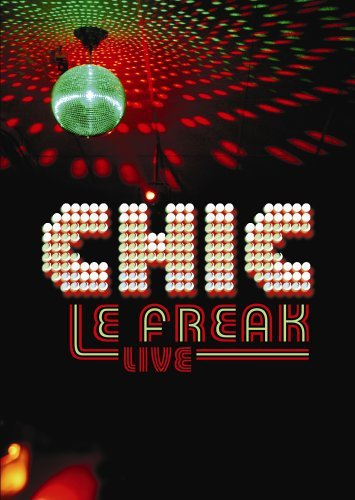 Chic Le Freak Live