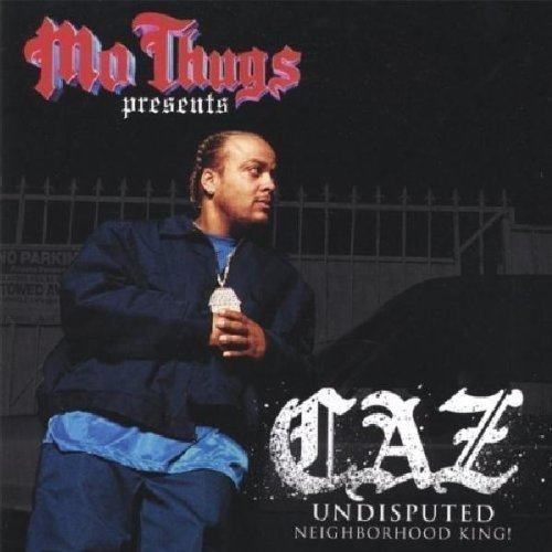 Mo Thugs Presents Caz Undisputed Explicit Version
