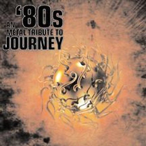80s Metal Tribute To Journey 80s Metal Tribute To Journey T T Journey