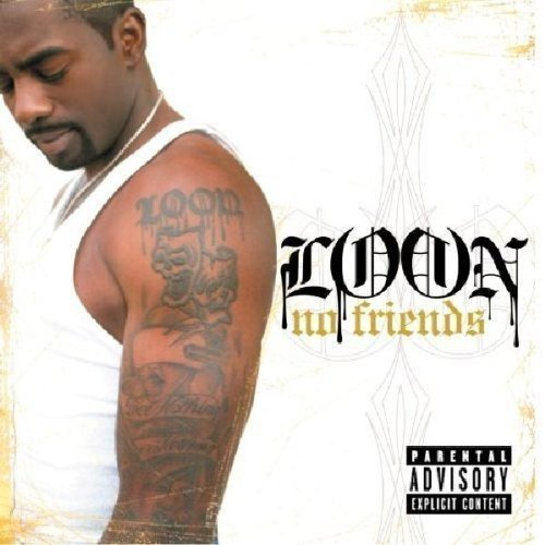 Loon No Friends Explicit Version