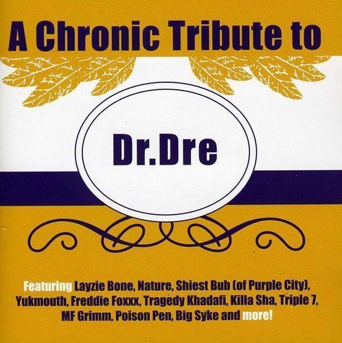 Tribute To Dr. Dre Chronic Tribute To Dr. Dre Explicit Version T T Dr. Dre