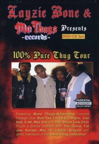 Layzie Bone & Mo Thugs Present 100% Thug Tour Explicit Version