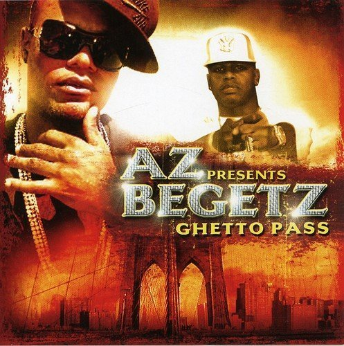 Az Presents Begetz Ghetto Pass Explicit Version