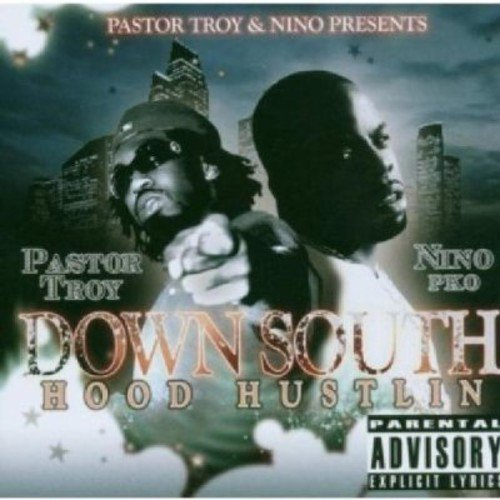 Pastor Troy & Nino Down South Hood Hustlin' Explicit Version