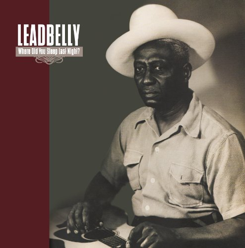 Leadbelly Where Did You Sleep Last Night