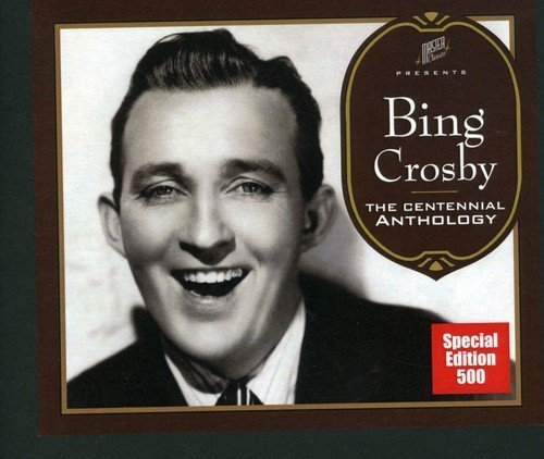 Bing Crosby Centennial Anthology Deluxe Ed. Remastered