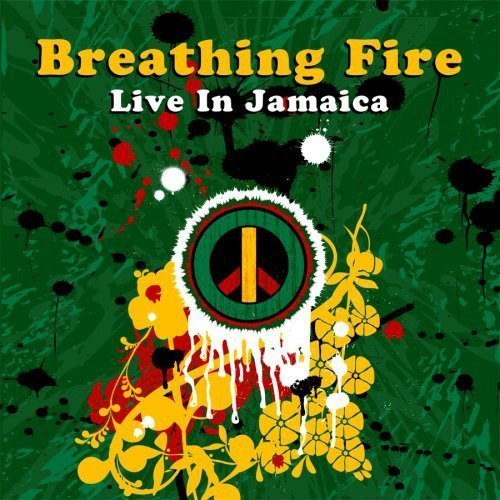 Breathing Fire Live In Jamaica Breathing Fire Live In Jamaica