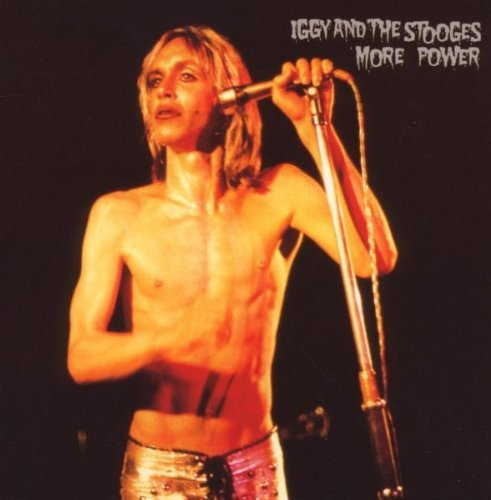 Iggy & The Stooges More Power
