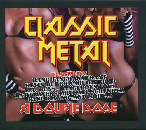 Classic Metal A Double Dose Classic Metal A Double Dose